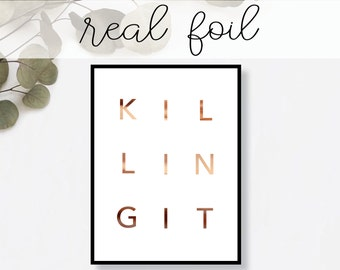 Killing It Print // Real Gold Foil // Minimal // Gold Foil Art // Decor // Modern Office Print // Typography // Fashion // Motivational