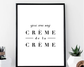 You Are My Creme de la Creme Print // Minimalist // Wall Art // Fashion // Typography // Office // Scandinavian // Boho // Modern // French