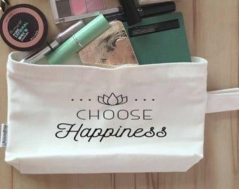 Choose happiness / makeup bag / cosmetic bag / over night bag