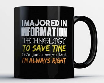 Information Technology Coffee Mug - Information Technology Student Gift - Funny Present for Information Technology Major - Graduation Gift