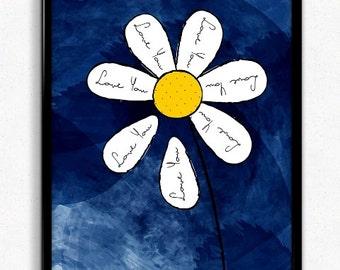 Daisy print, Valentines day print, I love you print, daisy wall art, floral wall art, daisy art print, floral decor, flower nursery art,