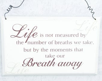 Plaque Sign Life is Not Measured By The Breaths We Take But Breaths Away  F0552