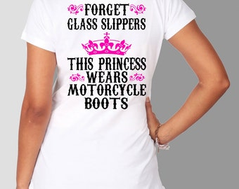 This Princess Wears Motorcycle Boots T's Choice of black or White