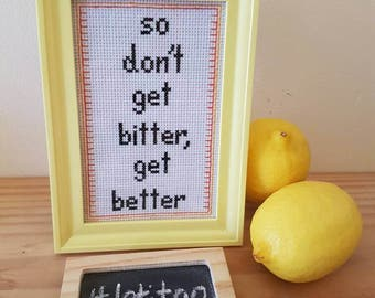 So don't get bitter, get better framed cross stitch