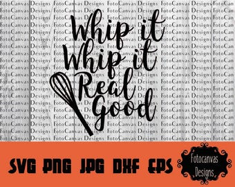 Whip It SVG Kitchen File, Whisk JPG, Silhouette Cameo, Cricut, Printable, Cutable, Clip Art, Iron On, Design, Graphic, Whip It Real Good
