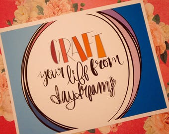 Craft Your Life From Daydreams - Cardstock Print!