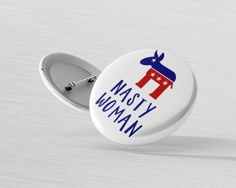 Nasty Woman Pin - Democratic Donkey - Election 2016 Pin - Merica Magnet - Patriotic Decor Magnet - Hillary Clinton Pin - Campaign Button Pin