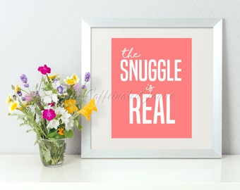 The Snuggle Is Real Pink Background Printable