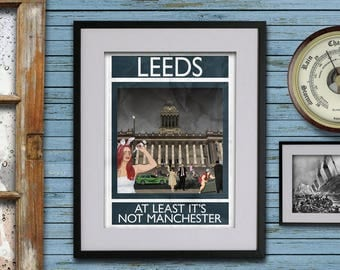 Leeds: At Least It's Not Manchester -  - A3 Rubbish Seaside print (signed and dated)