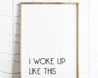 gift for her, digital gift for girlfriend, girlfriend gift, digital downloads, printable art, woke up like this, funny sign, bedroom art