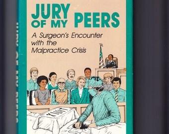ALABAMA Jury of My Peers Malpractice Howard C. Snider Surgeon's Encounter Crisis