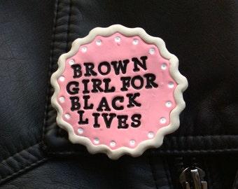 Black Lives Matter Pin // Brown girl for Black lives //  Solidarity // Hand sculpted brooch