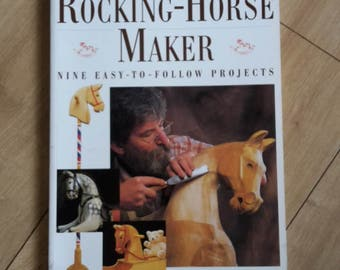 The Rocking-Horse Maker Nine Easy to Follow Projects by Anthony Dew, Rocking Horse Book, How To Make Rocking Horses