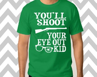 You'll Shoot Your Eye Out Unisex T-Shirt Ugly Christmas Shirt Ugly Sweater Party Funny Christmas Shirt Unisex Funny Holiday Tee