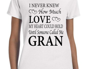 I Never Knew How Much Love My Heart Could Hold Until Someone Called Me Gran- Women T-Shirt - Gran Shirt
