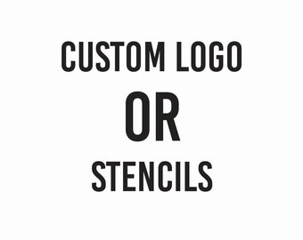 Custom Logo or Stencils Designs