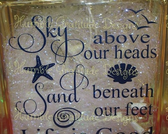 Decorative Lighted Glass Block - Sky Above Our Heads Sand Beneath Our Feet Life is Good - Beach Seashore Decor