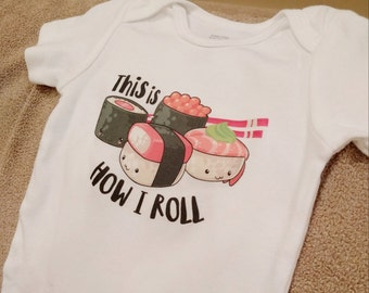 This is how I roll sushi baby onesie bodysuit