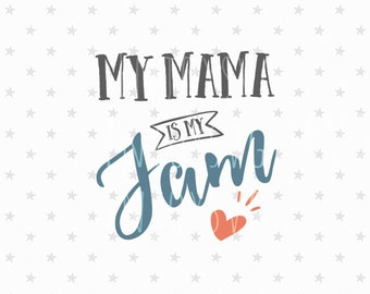 My Mama is my Jam svg Baby svg file Baby svg Best mom svg Best mama svg Mama svg Kids svg children svg baby tshirt design Cricut Silhouette