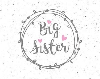 Big Sister SVG Big Sister SVG file Sister svg Big Sister svg fille CAMEO Svg Big sister Cricut Files Svg Silhouette Bg sister Cut Files