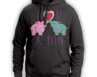 I Love You A Ton Elephant Hoodie