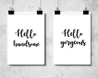 Hello gorgeous / hello handsom set prints