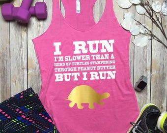 Workout Tanks - Yoga Tank - I Run Slower Than A Turtle - Funny Running Shirt - Running Tank - Gym Tank - Running Tanks Women - Running Shirt