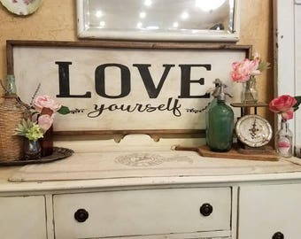 Never forget!  Love yourself! It's that simple and when you do everything else will fall into place.  Hand painted wood sign XL
