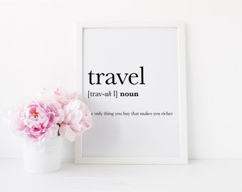 Travel Dictionary Definition Print - Travel makes you richer, Wanderlust print