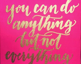 You Can Do Anything Handpainted Quote Canvas