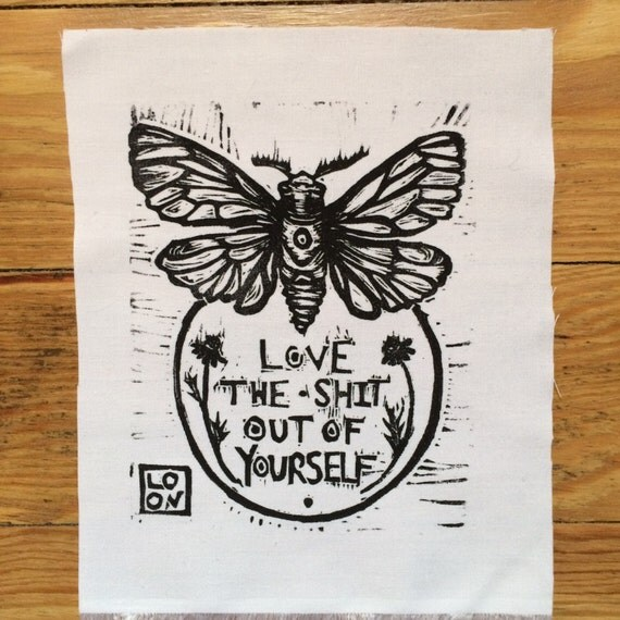 Love the Shit out of Yourself Moth patch