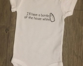 I'll Have a Bottle of the House White Onesie.