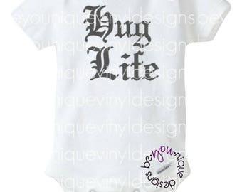 Hug Life Shirt/Onesie