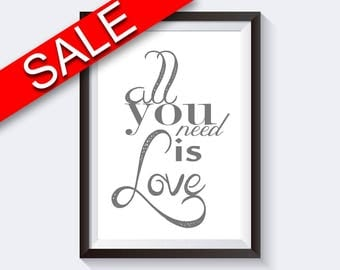 Wall Art All You Need Is Love Digital Print All You Need Is Love Poster Art All You Need Is Love Wall Art Print All You Need Is Love love