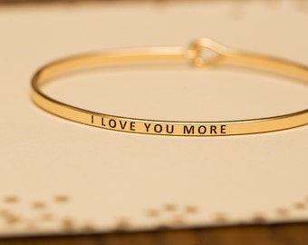 "Bangle Bracelet, ""I Love You More"" gold silver rose gold stackable bangles, bridesmaid gift, friend gift, girlfriend or wife"