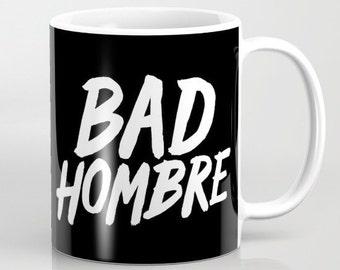 Bad Hombre Coffee Cup