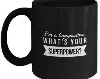 I'm a Copywriter - What's Your Superpower? - Funny Gift Mug for Copywriters - Variant 3