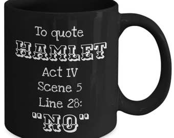 To Quote from Hamlet: No - Funny Shakespeare Mug for English Literature Teachers and Literature Lovers - Variant 2