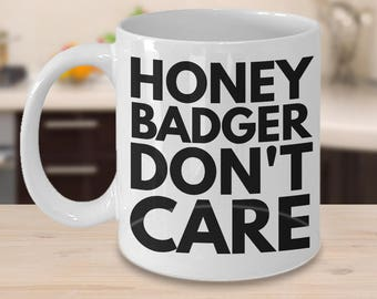 Honey Badger Mug, What Would Honey Badger Do, Funny Gift Idea, Christmas Gift Idea, Pun Mug, Funny Coffee Mug, Coffee Mug Gift, Funny Mug