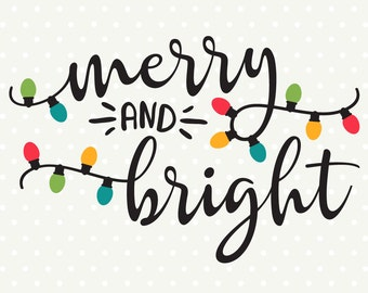 Merry and Bright SVG, Holiday svg, Christmas die cut SVG, Christmas shirt SVG, cut files for Vinyl Cutting Machines