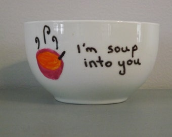 I'm Soup Into You Bowl