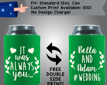 It Was Always You #Wedding Names Collapsible Fabric Wedding Can Coolers, Cheap Can Coolers,  Wedding Favors (W309)