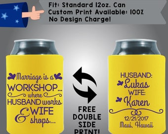 Marriage is a Workshop. Husband Works Wife Shops Names Date Collapsible Neoprene Custom Can Cooler Double Side Print (W283) Humor