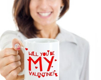 Valentine Coffee Mug - Will You Be My Valentine - Romantic Mug - Custom Coffee Mugs - Valentine Gift - Gift Her - Gift Him - Coffee Lover
