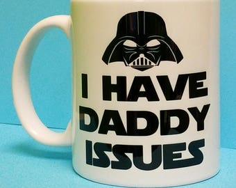 I Have Daddy Issues Mug