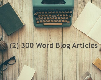 I will write (2) 300 Word Blog Articles for you or your Business, Writing, SEO, Keywords, Ghostwriting, Blogging, Blog Post, Boost Sales