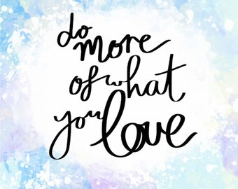 """5""""x 5"""" Inspirational Print - 'Do More of What you Love'"""