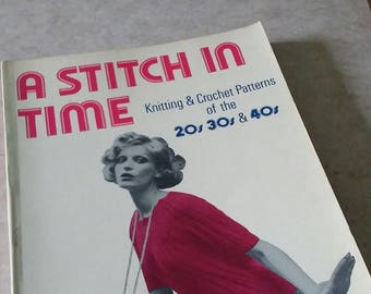 Vintage knitting and crochet patterns of the 20s 30s &40s: A STITCH IN TIME.published in 1972-73..