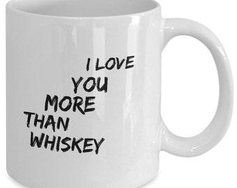 Love Gift coffee mug - I love you more than whiskey - Unique gift mug for him, her, mom, dad, kids, husband, wife, boyfriend, men, women