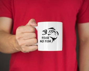 Fear no Fish, fishing mug, funny mug